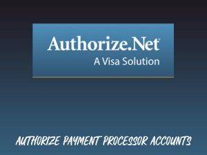 Buy Authorize Payment Processor Accounts